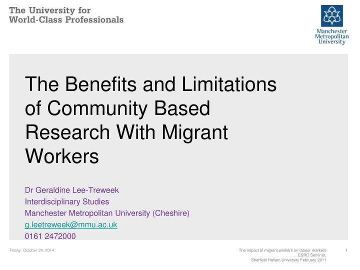the benefits and limitations of community based research with migrant workers n.