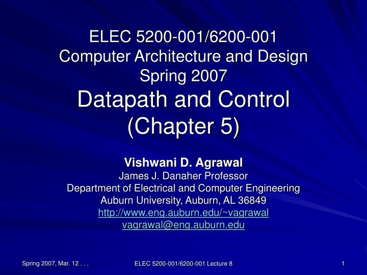 elec 5200 001 6200 001 computer architecture and design spring 2007 datapath and control chapter 5 n.