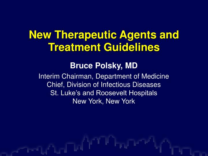 new therapeutic agents and treatment guidelines n.