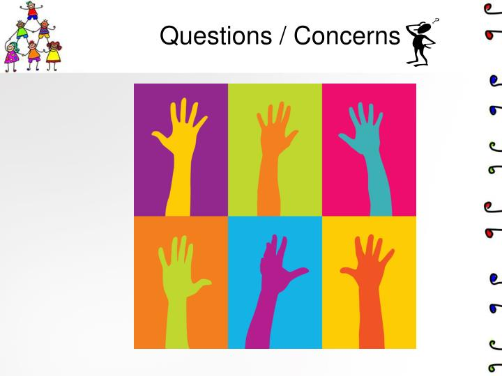 Questions / Concerns