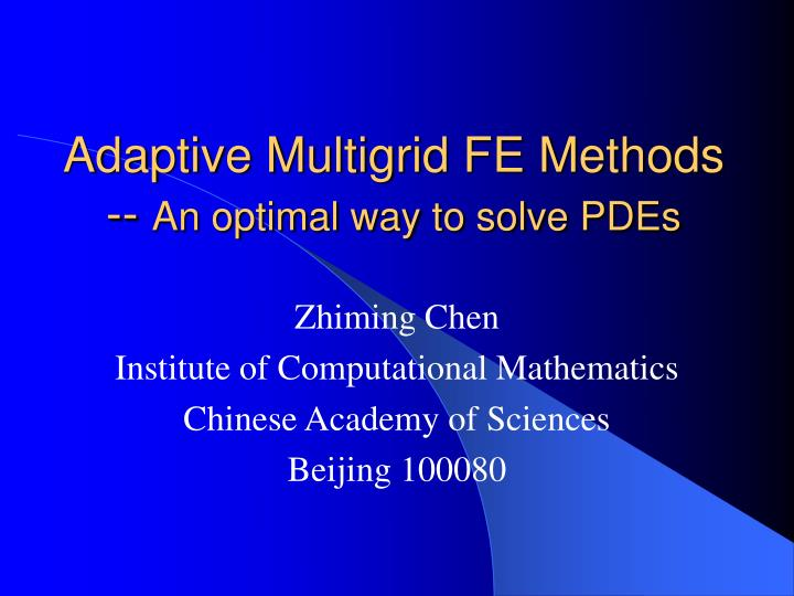 adaptive multigrid fe methods an optimal way to solve pdes n.
