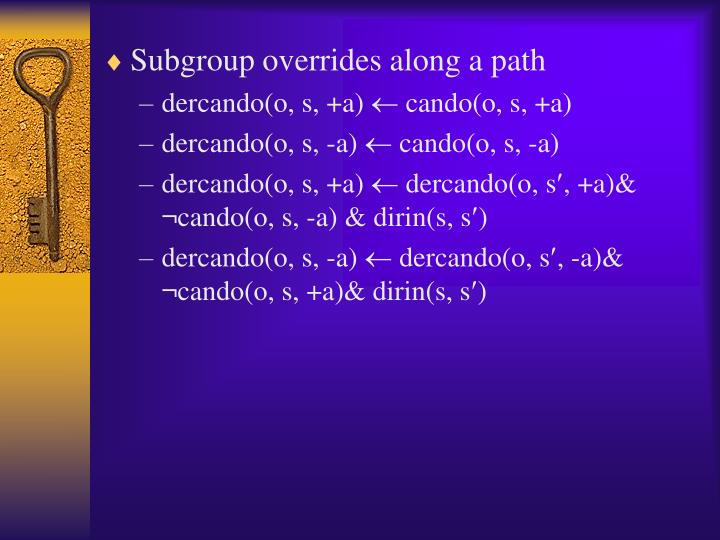 Subgroup overrides along a path