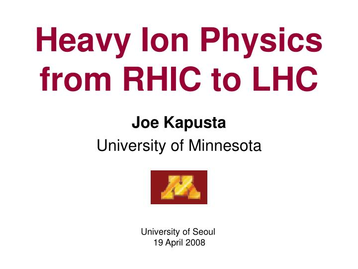 heavy ion physics from rhic to lhc n.