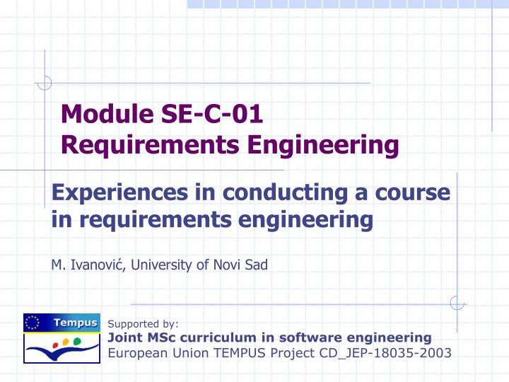 experiences in conducting a course in requirements engineering m ivanovi university of novi sad n.