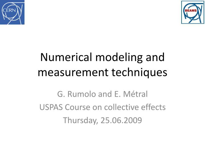 numerical modeling and measurement techniques n.