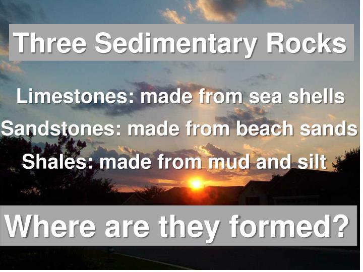 Three Sedimentary Rocks