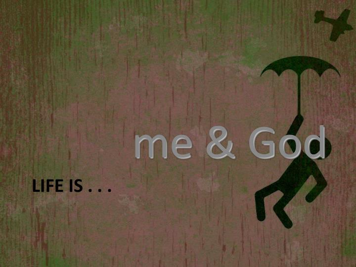 me & God
