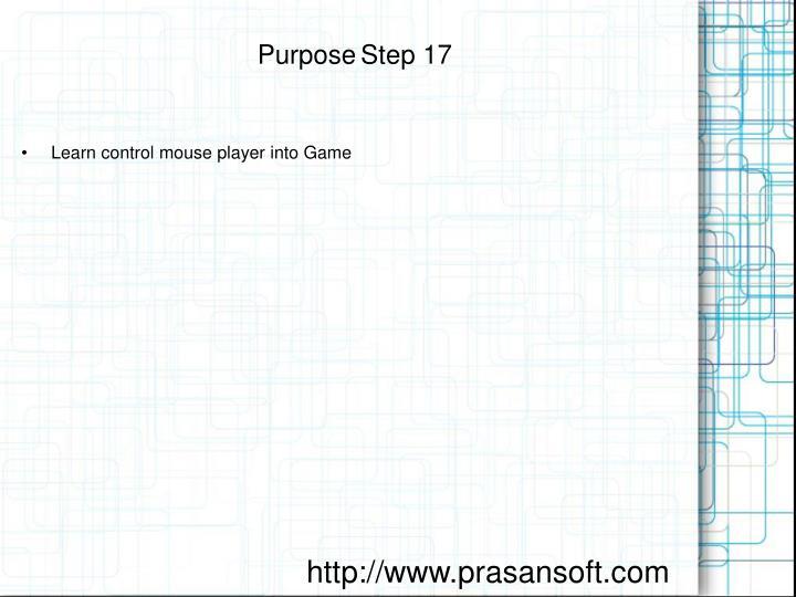Purpose step 17