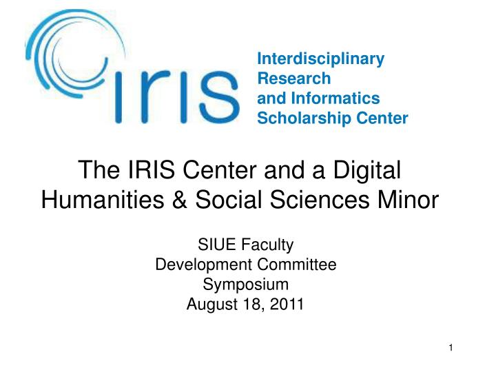 the iris center and a digital humanities social sciences minor n.