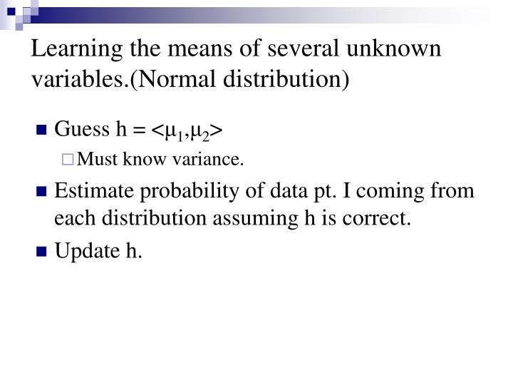 Learning the means of several unknown variables.(Normal distribution)
