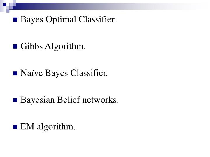 Bayes Optimal Classifier.