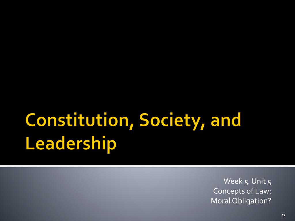 PPT - Constitution, Society, and Leadership Week 5 Unit 5 Concepts