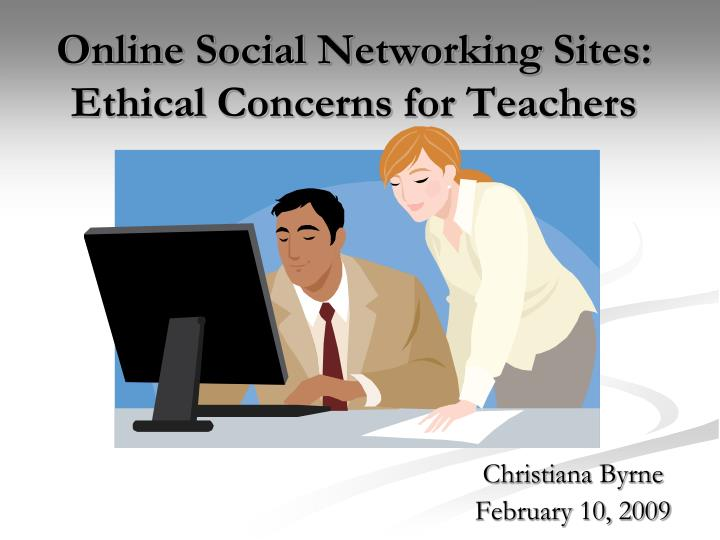 online social networking sites ethical concerns for teachers n.