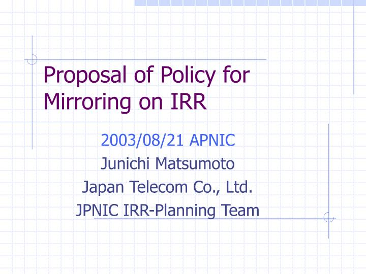 proposal of policy for mirroring on irr n.