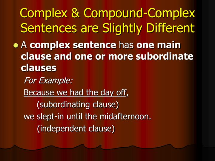 Complex & Compound-Complex Sentences are Slightly Different