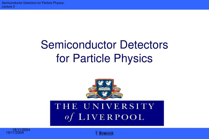 semiconductor detectors for particle physics