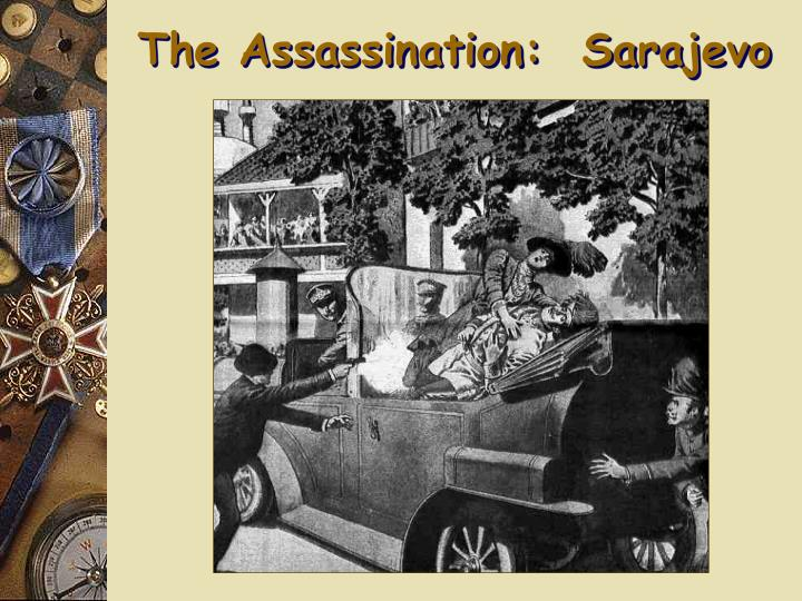The Assassination:  Sarajevo