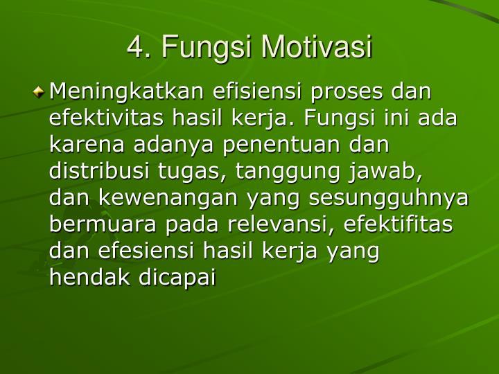 4. Fungsi Motivasi