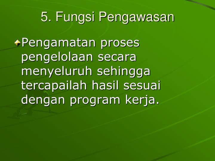 5. Fungsi Pengawasan