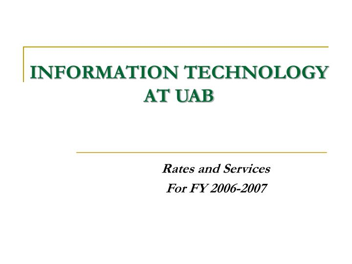 information technology at uab n.