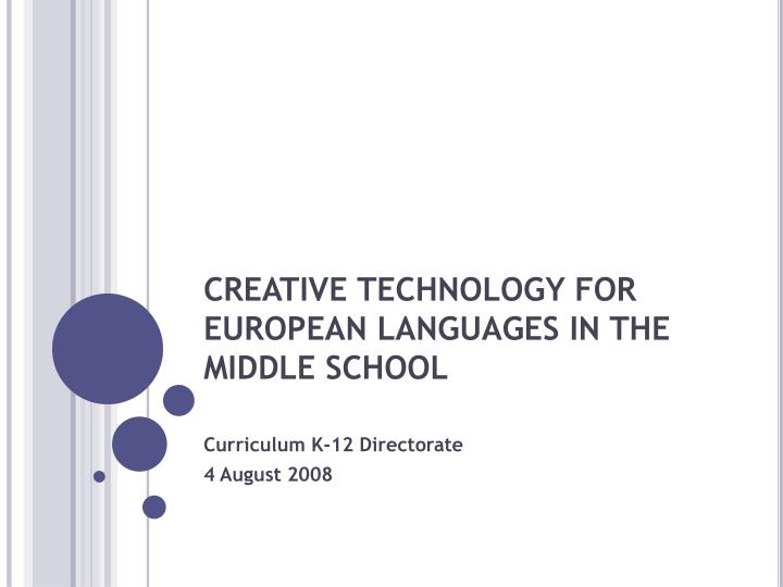 creative technology for european languages in the middle school n.