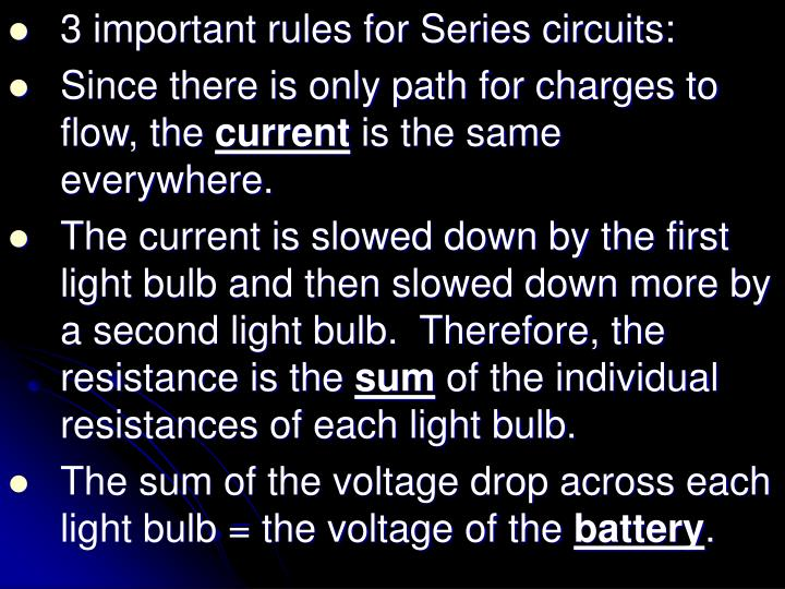 3 important rules for Series circuits: