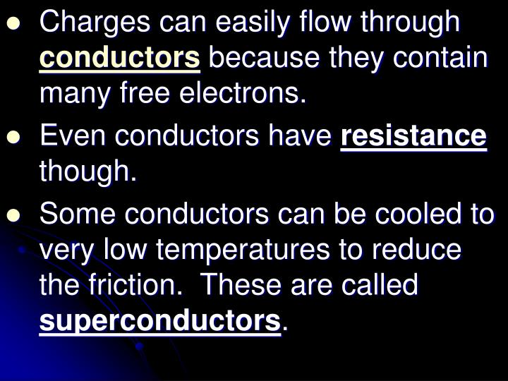 Charges can easily flow through