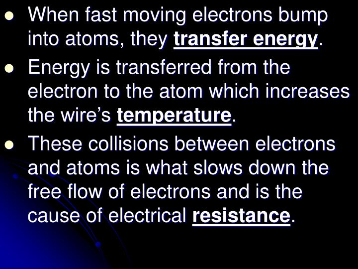 When fast moving electrons bump into atoms, they