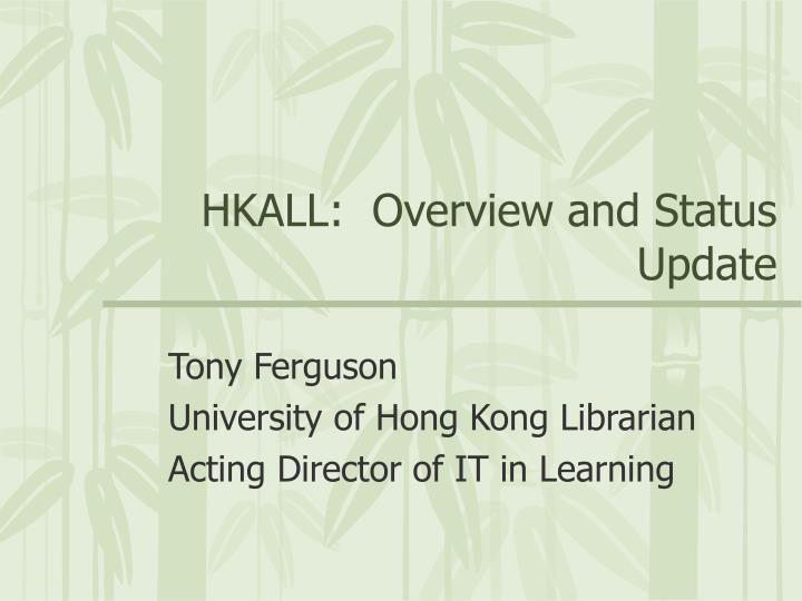 hkall overview and status update n.