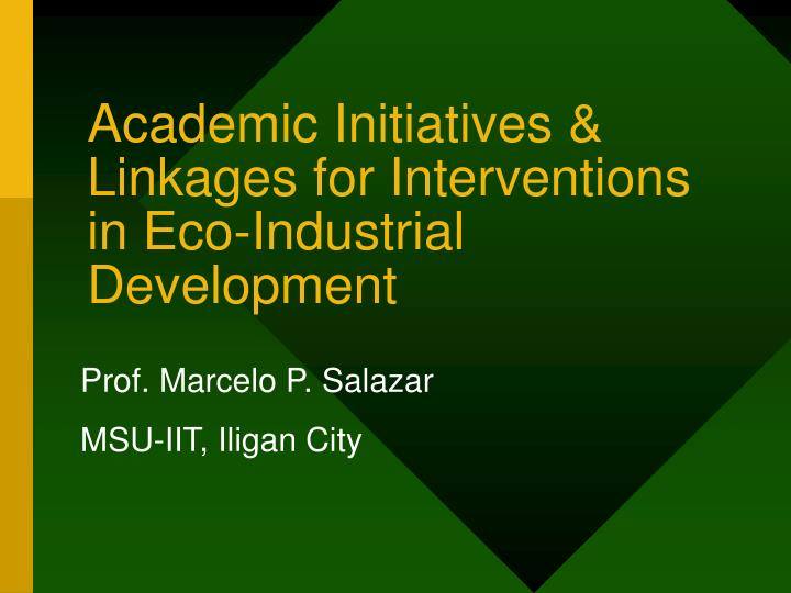 academic initiatives linkages for interventions in eco industrial development n.