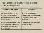 kaupiamosios ir einamojo finansavimo sistem palyginimas