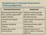 kaupiamosios ir einamojo finansavimo sistem palyginimas3