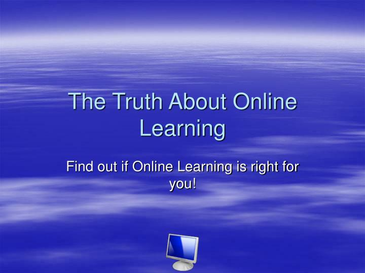 the truth about online learning n.