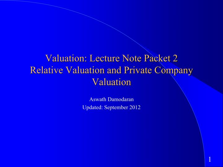 valuation lecture note packet 2 relative valuation and private company valuation n.