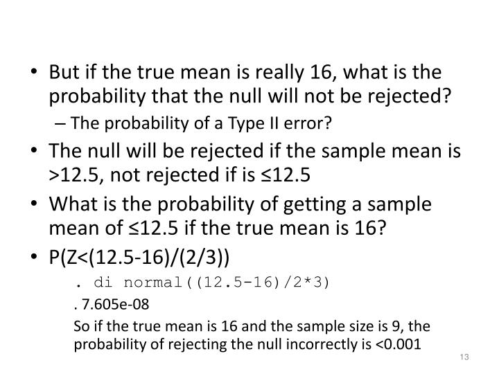 But if the true mean is really 16, what is the probability that the null will not be rejected?