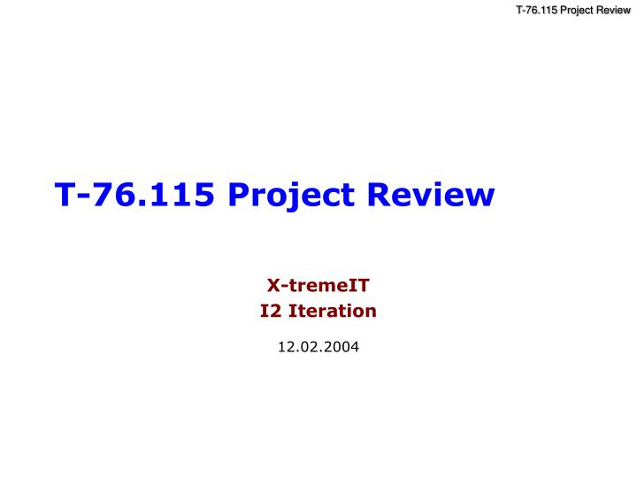 t 76 115 project review n.