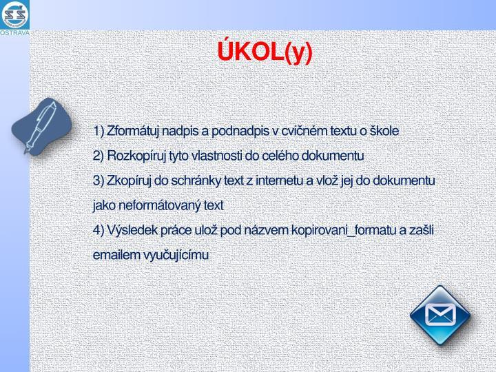 1) Zformátuj nadpis a podnadpis v cvičném textu o škole