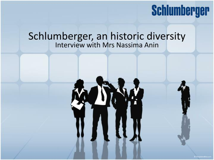 schlumberger an historic diversity n.