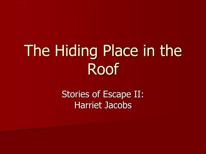 the hiding place in the roof n.