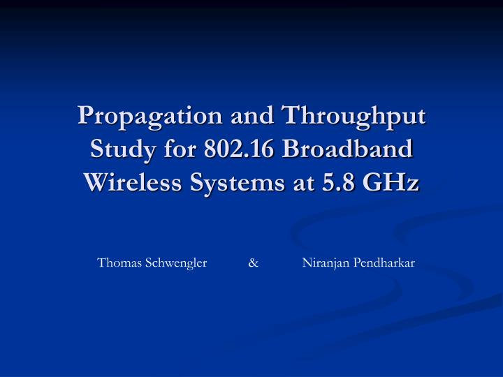 propagation and throughput study for 802 16 broadband wireless systems at 5 8 ghz n.