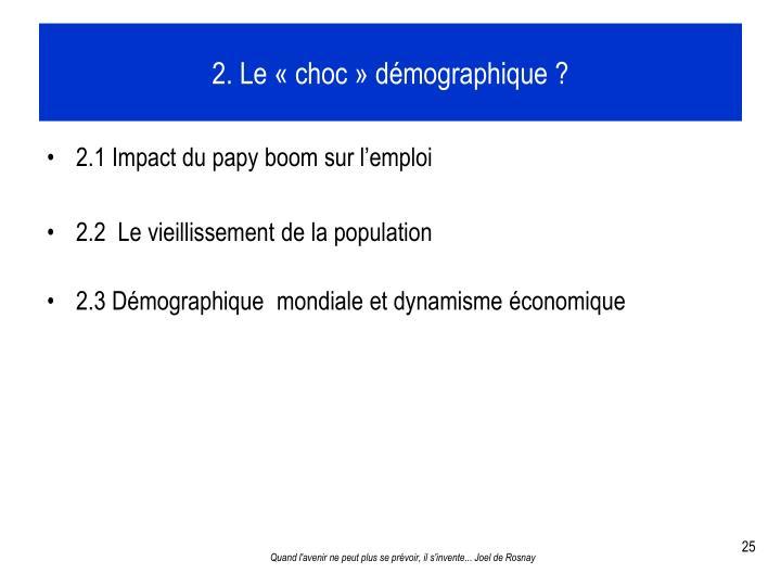2. Le «choc» démographique ?
