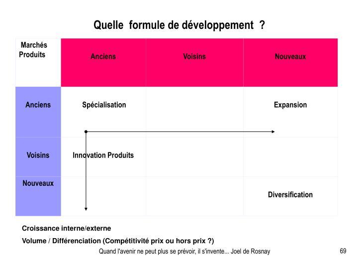Quelle  formule de développement  ?