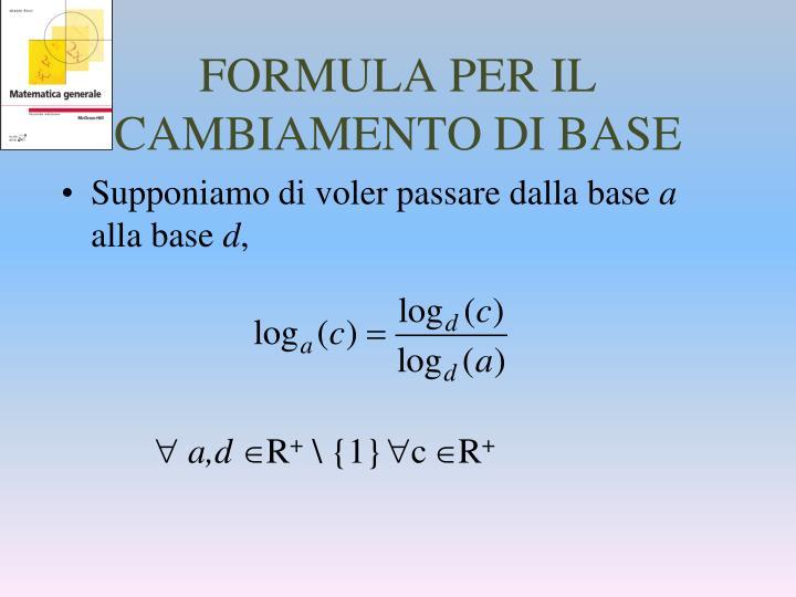 FORMULA PER IL CAMBIAMENTO DI BASE