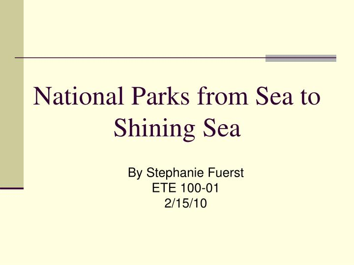 national parks from sea to shining sea n.
