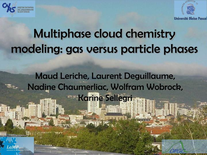 multiphase cloud chemistry modeling gas versus particle phases n.