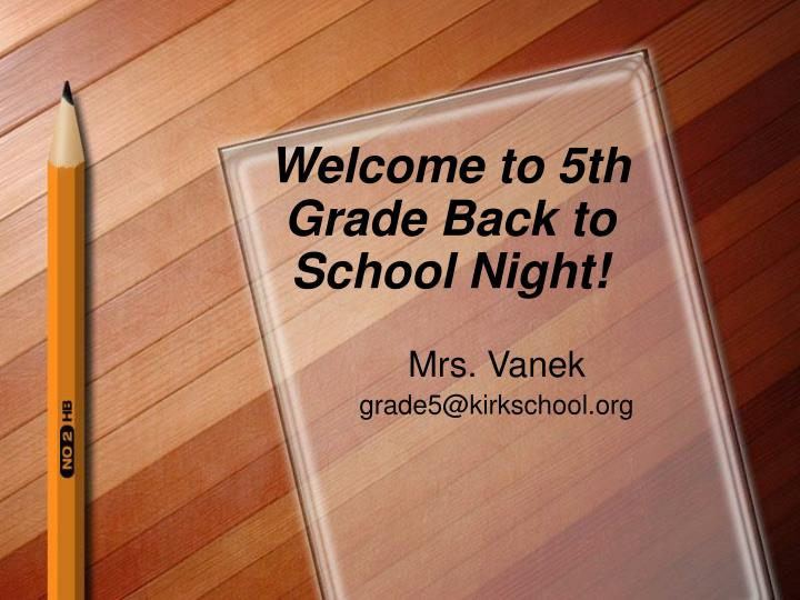 welcome to 5th grade back to school night n.