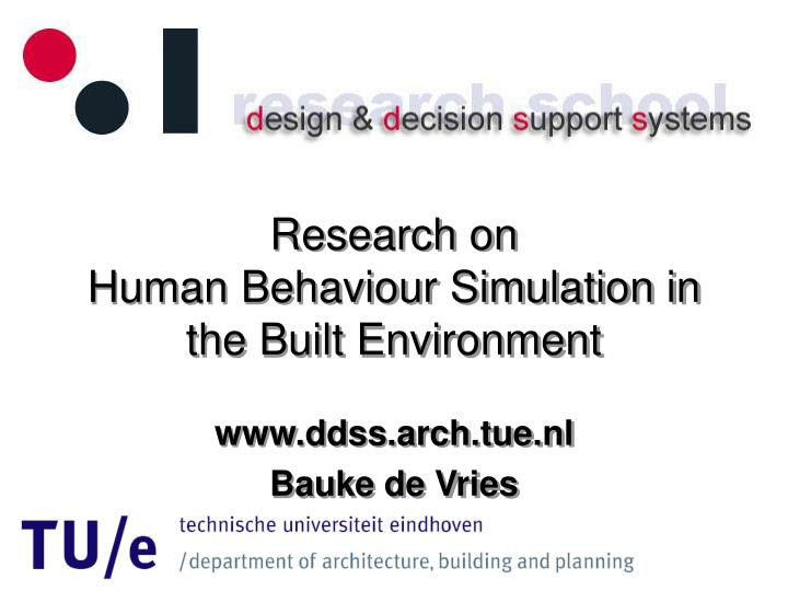 research on human behaviour simulation in the built environment n.