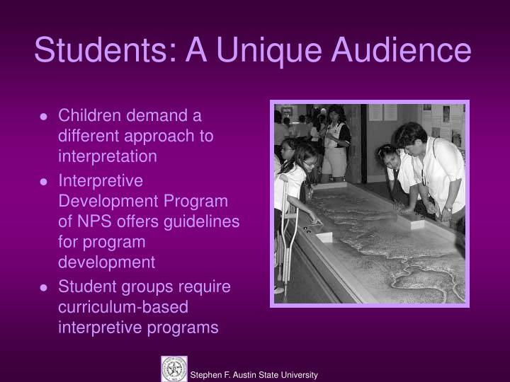 Students: A Unique Audience