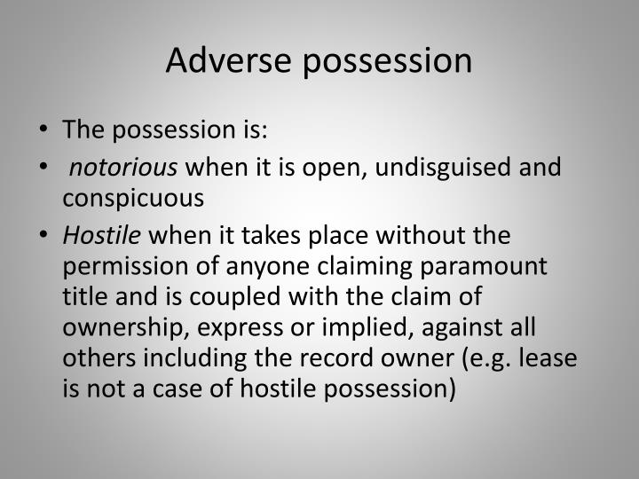 adverse posession statute 29 touro law review 727 new york's adverse possession law: an abdication of personal responsibility jonathan m vecchi i introduction.