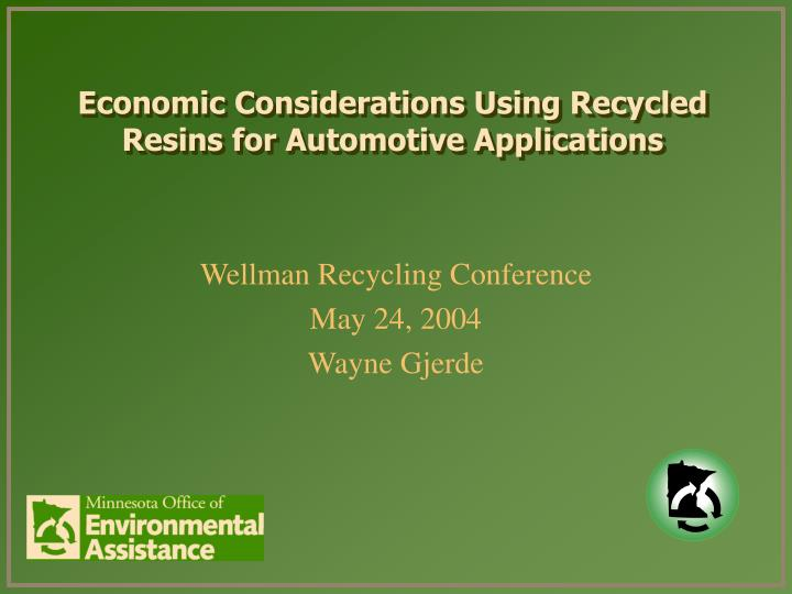 economic considerations using recycled resins for automotive applications n.